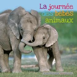 La journée des bébés animaux - Actes Sud Junior, 2010