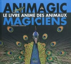 Animagic, le livre animé des animaux magiciens - Milan, 2011