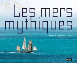 Les mers mythiques - Belin, 2011