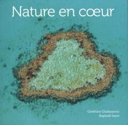 """Livre """"Nature en coeur"""" Ombline Chabasseur et Raphaël Sané, Omniscience, Novembre 2019"""