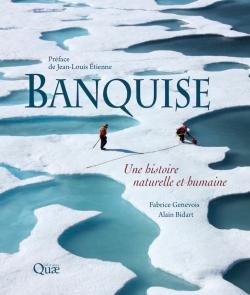 "Livre ""Banquise"", Fabrice Genevois et Alain Bidart, Quæ, 2018"