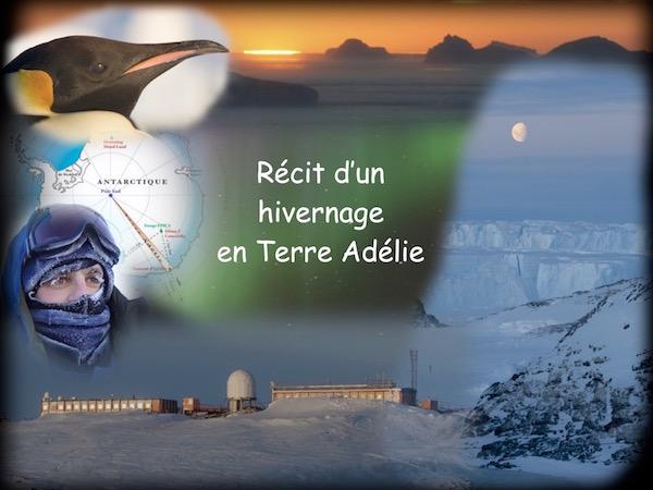 Conférence Récit d'un hivernage en Terre Adélie